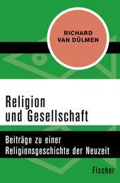 Religion und Gesellschaft - Beiträge zu einer Religionsgeschichte der Neuzeit