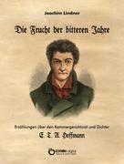 Joachim Lindner: Die Frucht der bitteren Jahre