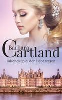 Barbara Cartland: Falsches Spiel der Liebe wegen ★★★★