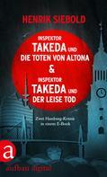 Henrik Siebold: Inspektor Takeda und die Toten von Altona & Inspektor Takeda und der leise Tod ★★★★