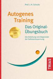 Autogenes Training Das Original-Übungsbuch - Die Anleitung vom Begründer der Selbstentspannung