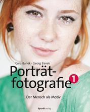 Porträtfotografie 1 - Der Mensch als Motiv