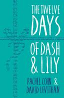 Rachel Cohn: The Twelve Days of Dash and Lily