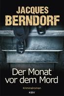 Jacques Berndorf: Der Monat vor dem Mord ★★★
