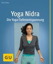 Yoga Nidra - Die Yoga-Tiefenentspannung