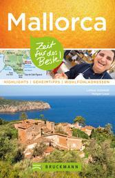 Bruckmann Reiseführer Mallorca: Zeit für das Beste - Highlights, Geheimtipp, Wohlfühladressen