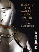 Ian Mortimer: Henry V