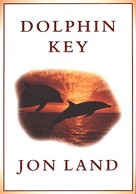 Jon Land: Dolphin Key
