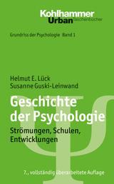 Geschichte der Psychologie - Strömungen, Schulen, Entwicklungen