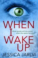 Jessica Jarlvi: When I Wake Up