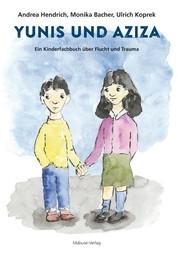 Yunis und Aziza - Ein Kinderfachbuch über Flucht und Trauma