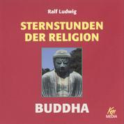 Sternstunden der Religion: Buddha