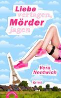 Vera Nentwich: Liebe vertagen, Mörder jagen