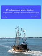 Günter Dehne: Urlaubsregionen an der Nordsee