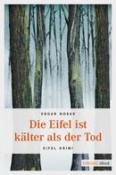 Edgar Noske: Die Eifel ist kälter als der Tod ★★★★
