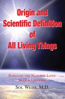 Sol Weiss: Origin and Scientific Definition of All