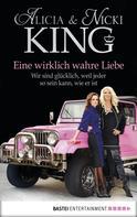 Alicia und Nicki King: Eine wirklich wahre Liebe ★★★★