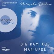Sie kam aus Mariupol (Autorisierte Lesefassung)