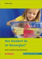 Gisela Lück: Was blubbert da im Wasserglas? ★★★★