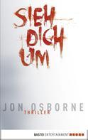 Jon Osborne: Sieh dich um ★★★
