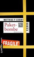 Matthias P. Gibert: Paketbombe ★★★★