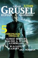 Alfred Bekker: Uksak Grusel-Roman Großband 2/2019 - 5 unheimliche Thriller