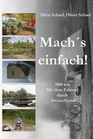 Oliver Schael: Mach´s einfach! ... 1000 km. Mit dem Fahrrad durch Deutschland ★★★