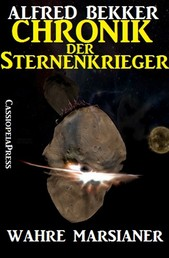 Chronik der Sternenkrieger 8 - Wahre Marsianer (Science Fiction Abenteuer)