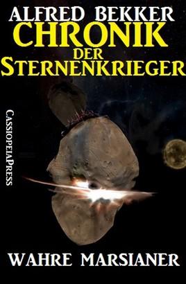 Chronik der Sternenkrieger 8 - Wahre Marsianer (Science Fiction Abenteuer)