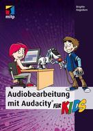 Brigitte Hagedorn: Audiobearbeitung mit Audacity
