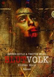 BLUTVOLK, Band 12: HIDDEN MOON - Die große Vampir-Saga von Adrian Doyle & Timothy Stahl