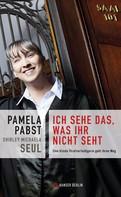 Pamela Pabst: Ich sehe das, was ihr nicht seht ★★★★★