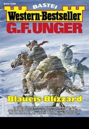 G. F. Unger Western-Bestseller 2486 - Western - Blaueis-Blizzard