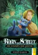 Stefan Karch: Robin und Scarlet - Die Stimmen der Geister ★★★★