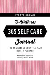 B-Wellness 365 - Learn tips to Live-Eat- Be Mindful Everyday