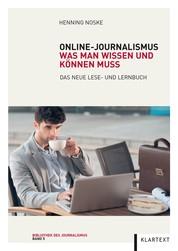 Online-Journalismus - Was man wissen und können muss. Das neue Lese- und Lernbuch