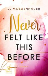 Never Felt Like This Before - Liebesroman