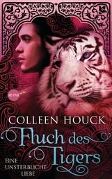 Fluch des Tigers - Eine unsterbliche Liebe - Kuss des Tigers 3: Roman