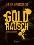 Hans Heidsieck: Goldrausch