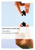 Anika Heinrich: Teamrollen. Das Modell nach Belbin