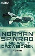 Norman Spinrad: Eine Welt dazwischen ★★★★★