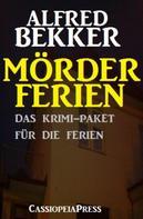 Alfred Bekker: Mörderferien: Das Krimi-Paket für die Ferien ★★