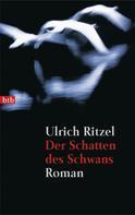 Ulrich Ritzel: Der Schatten des Schwans ★★★★★