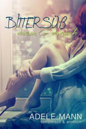 Bittersüß - davor & danach - Erotischer Liebesroman