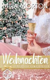 Weihnachten ist nichts für schwache Nerven - Liebesroman