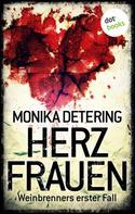 Monika Detering: Herzfrauen - Weinbrenners erster Fall ★★★