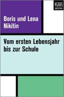 Boris und Lena Nikitin: Vom ersten Lebensjahr bis zur Schule