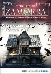 Professor Zamorra 1156 - Horror-Serie - Gefangen im Totenhaus
