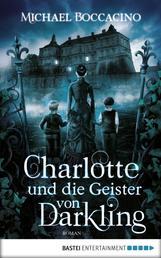 Charlotte und die Geister von Darkling - Roman