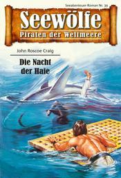 Seewölfe - Piraten der Weltmeere 39 - Die Nacht der Haie